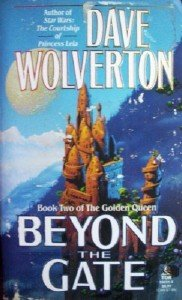 Beyond the Gate by Wolverton, Dave