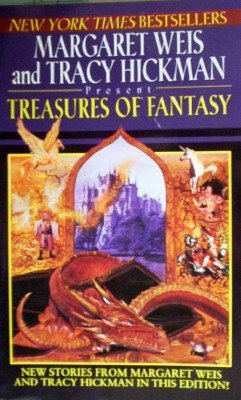 Treasures of Fantasy by Weis, Margaret and Hickman, T