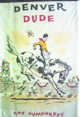 Denver Dude by Humphreys, Ray