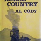 Iron Horse Country by Cody, Al