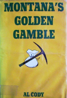Montana's Golden Gamble by Cody, Al