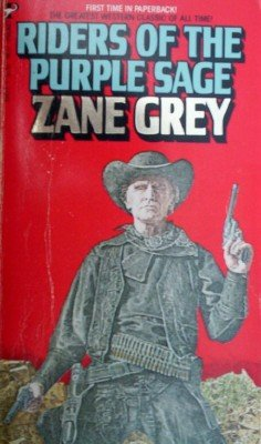 Riders of the Purple Sage by Grey, Zane