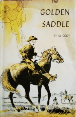 The Golden Saddle by Cody, Al