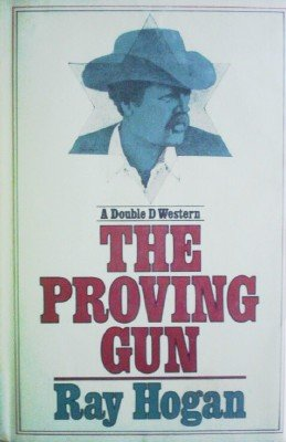 The Proving Gun by Hogan, Ray
