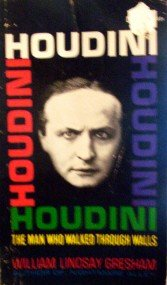 Houdini The Man Who Walked Through Walls by Gresham, William Lindsay
