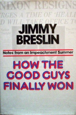 How the Good Guys Finally Won by Breslin, Jimmy