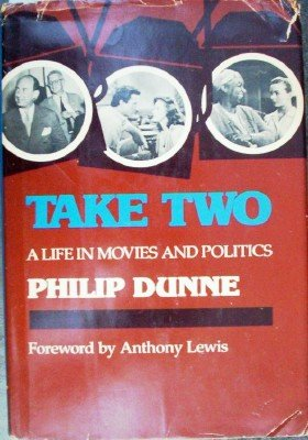 Take Two A Life in Movies and Politics by Dunne, Phillip