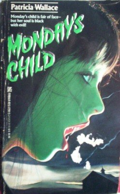 Monday's Child by Wallace, Patricia