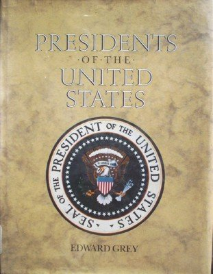Presidents of the United States by Grey, Edward
