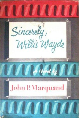 Sincerely, Willis Wayde by Marquand, John P