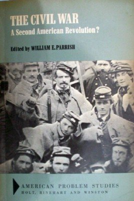 The Civil War A Second American Revoluti by Parrish, William E