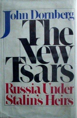 The New Tsars by Dornberg, John