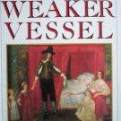 The Weaker Vessel by Fraser, Antonia
