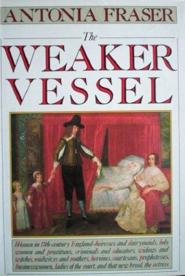 The Weaker Vessel by Fraser, Antonia