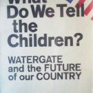 What Do We Tell the Children? by Wise, Helen