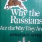 Why the Russians are the Way They Are by Appel, Benjamin