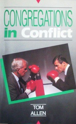 Congregations in Conflict by Allen, Tom