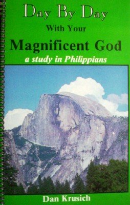Day by Day with Your Magnificent God by Krusich, Dan