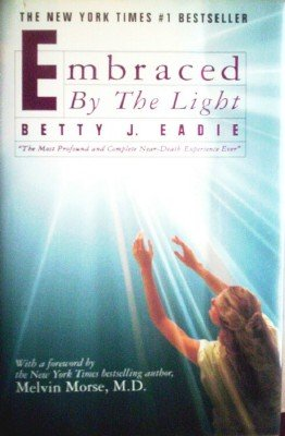 Embraced by the Light by Eadie, Betty