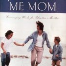 Just Call Me Mom by Sortor, Toni (Compiler)