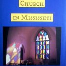 The Episcopal Church in Mississippi 1763-1992 by Episcopal Diocese of Miss