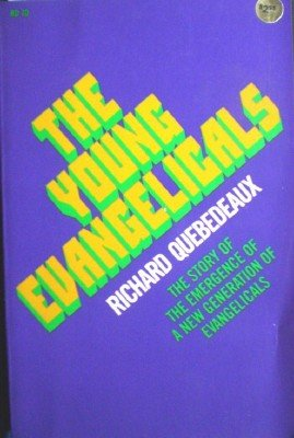 The Young Evangelicals by Quebedeaux, Richard