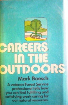 Careers in the Outdoors by Boesch, Mark