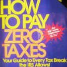 How to Pay Zero Taxes by Schnepper, Jeff A