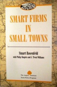 Smart Firms in Small Towns by Rosenfeld, Stuart