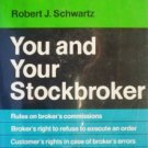 You and Your Stockbroker by Schwartz, Robert