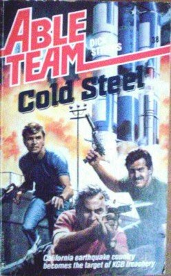 Able Team: Cold Steel # 38 by Stivers, Dick