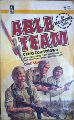 Able Team:Cairo Countdown #5 by Stivers, Dick
