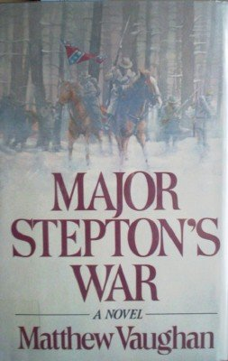 Major Stepton's War by Vaughan, Matthew