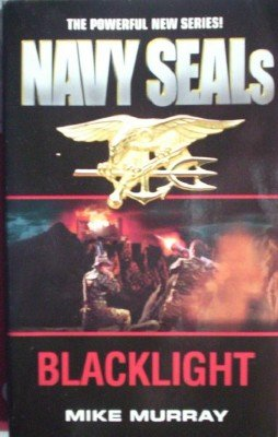 Navy Seals: Blacklight by Murray, Mike
