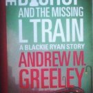 The Bishop and the Missing L Train by Greeley, Andrew M