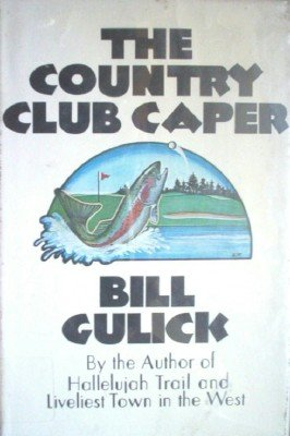 The Country Club Caper by Gulick, Bill