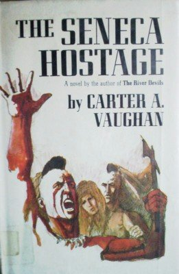 The Seneca Hostage by Vaughan, Carter