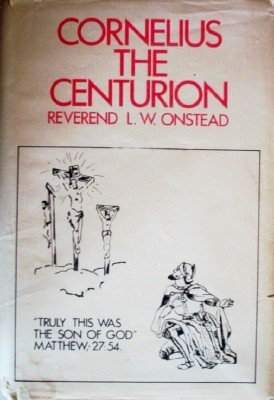 Cornelius the Centurion by Onstead, L W