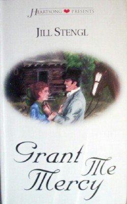 Grant Me Mercy by Stengl, Jill