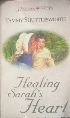 Healing Sarah's Heart by Shuttlesworth, Tammy