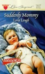 Suddenly Mommy by Lough, Loree