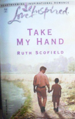 Take My Hand by Scofield, Ruth