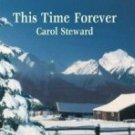 This Time Forever by Steward, Carol