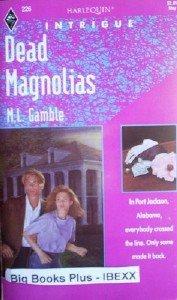 Dead Magnolias by Gamble, M L