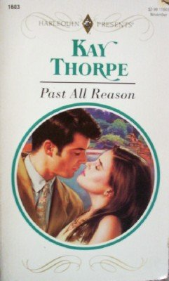 Past All Reason by Thorpe, Kay
