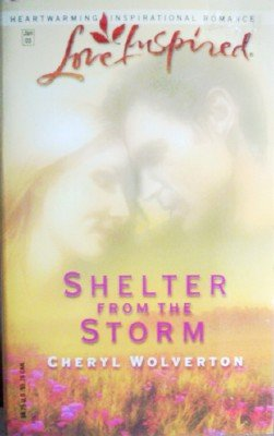 Shelter from the Storm by Wolverton, Cheryl