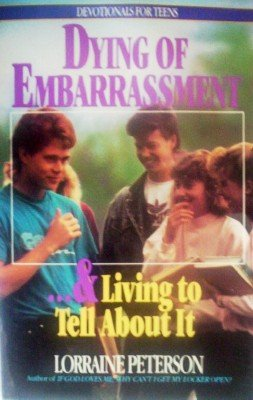 Dying of Embarrassment by Peterson, Lorraine