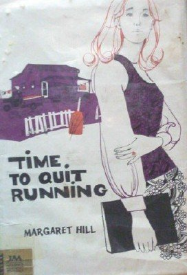 Time to Quit Running by Hill, Margaret