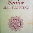Senior Girl Scouting by Girl Scouts Inc.