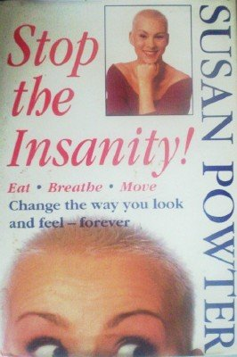 Stop the Insanity! by Powter, Susan